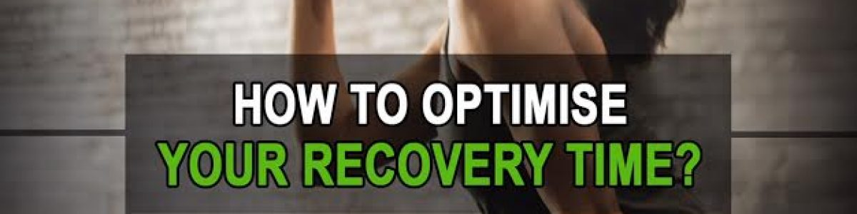 How to optimize your recovery time?