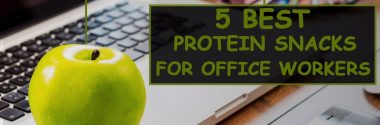 5 Best Protein Snacks for Office Workers