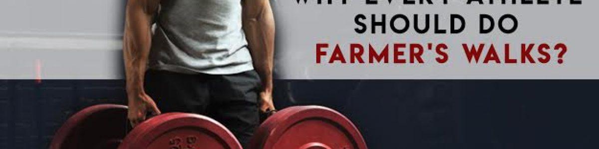 Why Every Athlete Should do Farmer's Walks!
