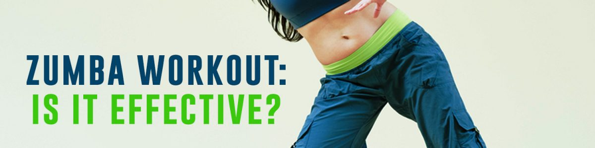 Zumba Workout – Is It Effective?