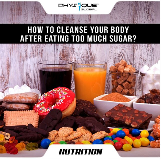 How to cleanse your body after eating too much Sugar?