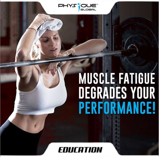 Muscle Fatigue degrades your performance!