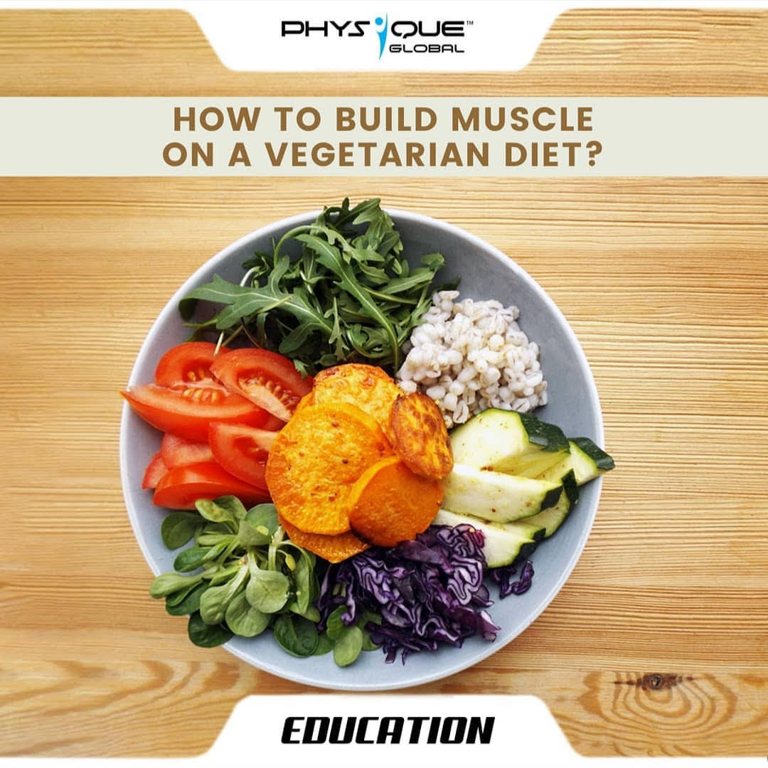 How to Build Muscle on a Vegetarian Diet?