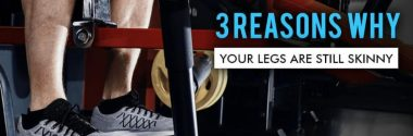 3 Reasons why your Legs are still Skinny